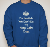 Scottish Don't Keep Calm Sweatshirt