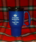 Scottish Don't Keep Calm Travel Mug