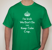 Irish Don't Keep Calm T-Shirt